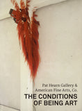 Pat Hearn Gallery & American Fine Arts, Co.: The Conditions of Being Art