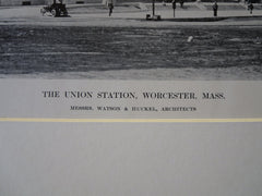 Union Station, Worcester, MA, 1911, Lithograph. Watson & Huckel