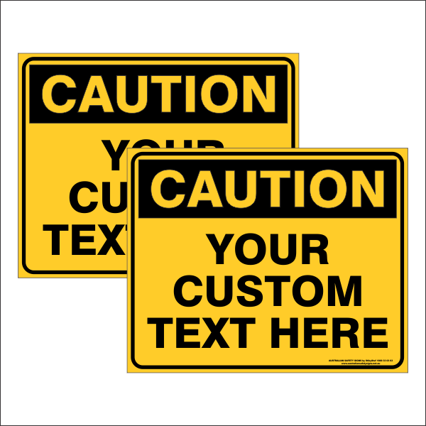 CAUTION - CUSTOM TEXT SIGN - Double Sided 500 x 400mm