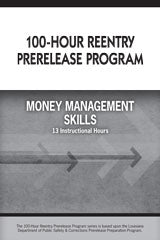100-Hour Reentry Prerelease Program Student Edition Money Management Skills
