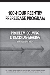 100-Hour Reentry Prerelease Program Student Edition Problem Solving & Decision Making