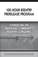 100-Hour Reentry Prerelease Program Student Edition Counseling on Individual Community Reentry Concerns