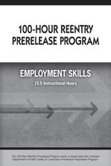 100-Hour Reentry Prerelease Program Student Edition Employment Skills