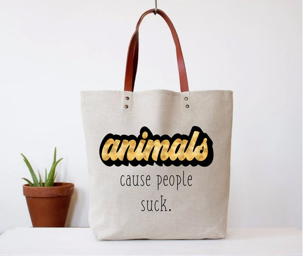"""Animals Are Better"" Tote Bag"