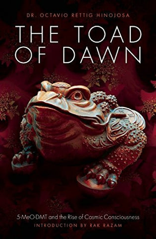 The Toad of Dawn: <span>5-Meo-Dmt and the Rise of Cosmic Consciousness</span>