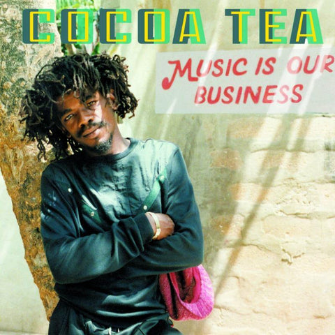Cocoa Tea - Music Is Our Business-LP-South