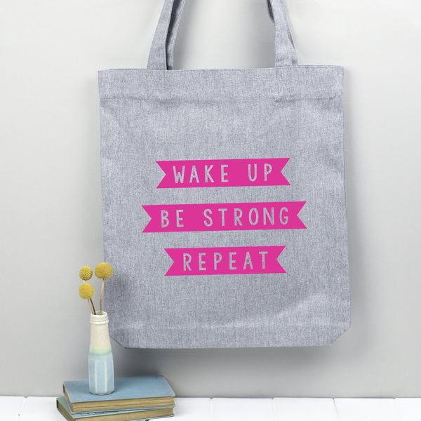 Wake Up, Be Strong, Repeat tote bag