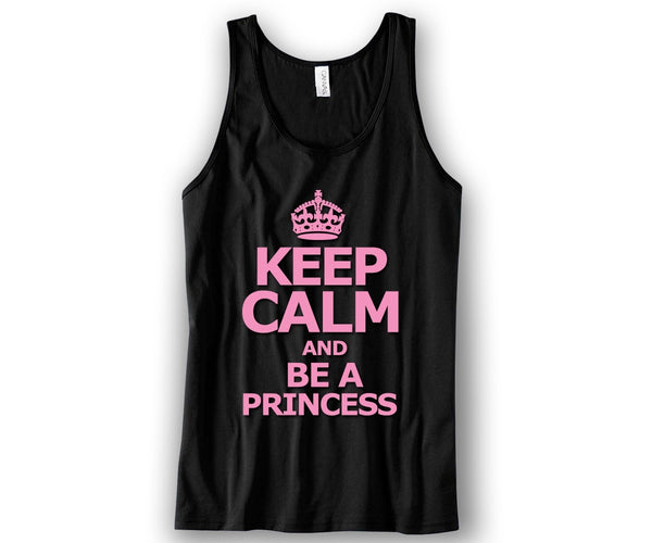 Keep Calm and Be A Princess Unisex Tank Top Funny and Music