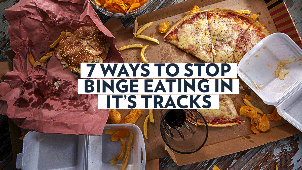 Image of Bodyrock blog article - 7 Ways To Stop Binge Eating In It's Tracks
