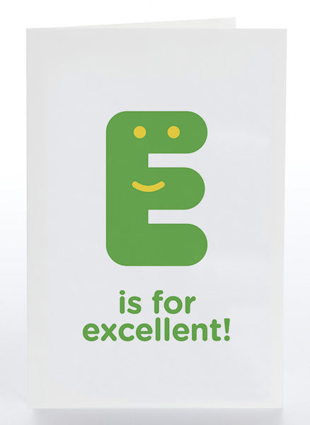 E Is For Excellent!