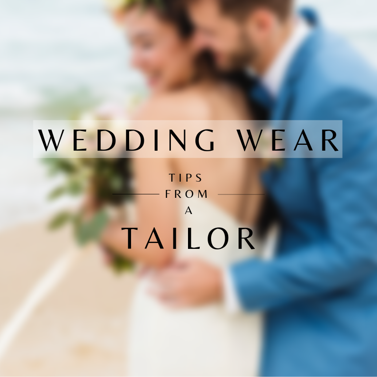 Wedding Wear: Tips from a Tailor