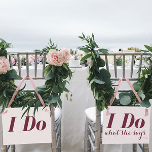 "Chair Signs ""I Do"" / ""I Do What She Says"" 