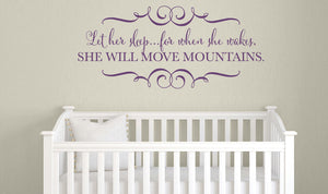 Let her sleep for when she wakes she will move mountains - Wall Decal