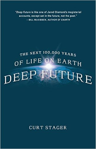 Deep Future, by Professor Curt Stager