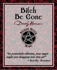 Dorothy Morrison's Wicked Witch Mojo Bitch Be Gone Oil