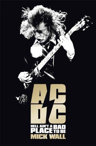 AC/DC-HELL AIN'T A BAD PLACE TO BE MICK WALL BOOK VG