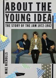 ABOUT THE YOUNG IDEA THE STORY OF THE JAM-MIKE NICHOLLS BOOK G