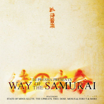 DJ Presha Presents 'Way Of The Samurai' (Downloads)