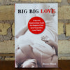 Big Big Love: A Sex and Relationships Guide for People of Size (and Those Who Love Them) by Hanne Blank