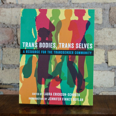 Trans Bodies, Trans Selves Edited by Laura Erickson-Schroth