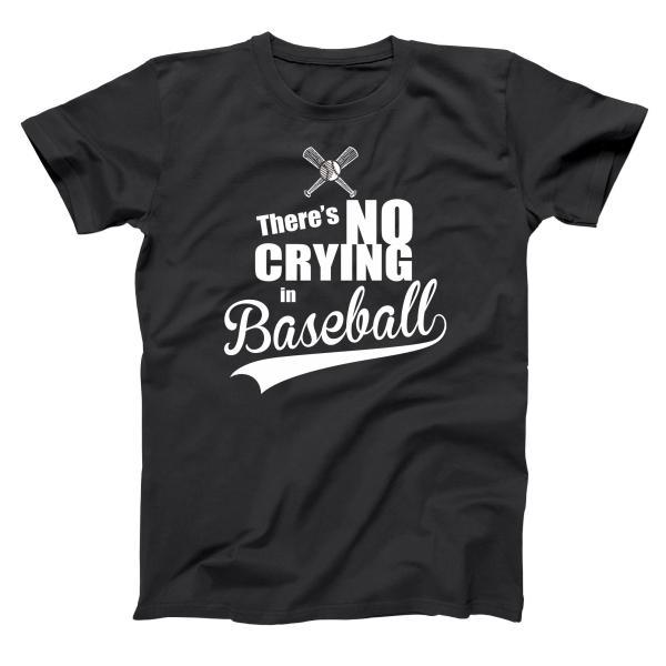 There's No Crying In Baseball Men's T-Shirt - Donkey Tees