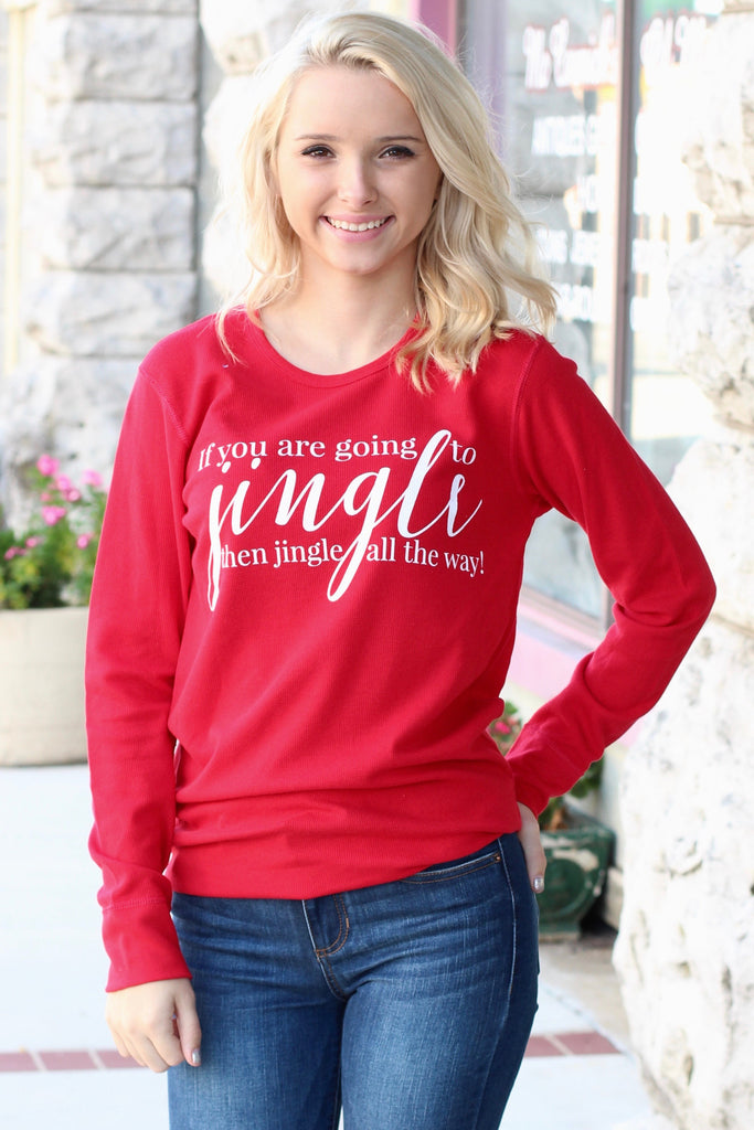 If You're Gonna Jingle... Jingle All the Way Thermal {Red} - The Fair Lady Boutique - 1