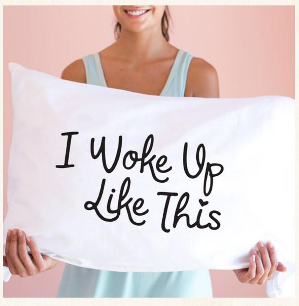 I Woke Up Like This Single Pillow Case By Faceplant Dreams