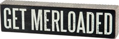 Get Merloaded Box Sign by Primitives by Kathy