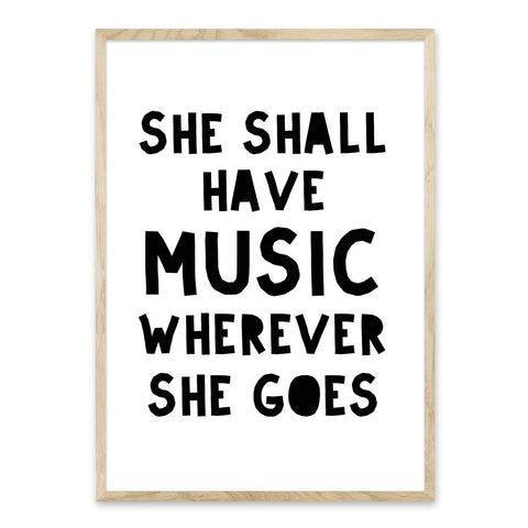She shall have music