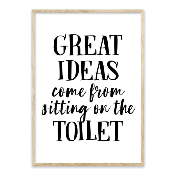 Great ideas come from sitting on the toilet - Toilet plakat