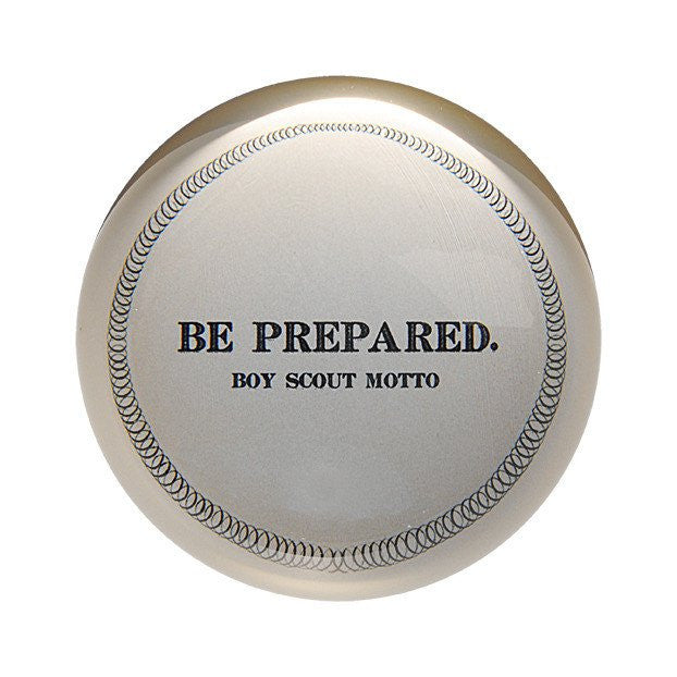 Be Prepared Paper Weight, Gifts, Laura of Pembroke