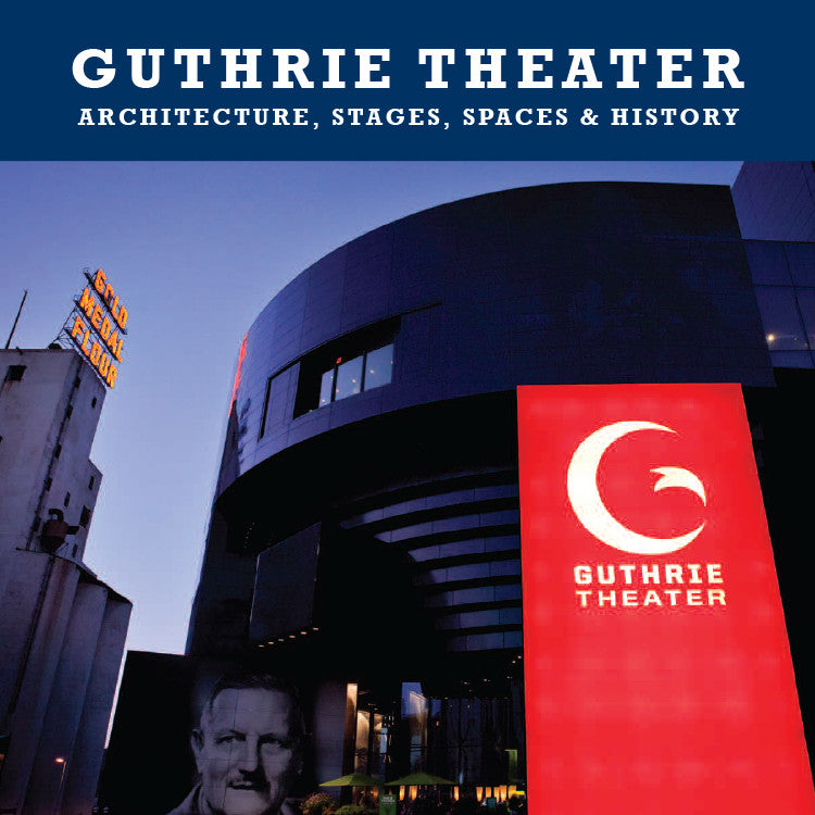 Guthrie Theater: Architecture, Stages, Spaces & History