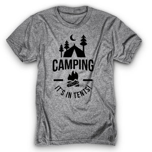 Camping It's In Tents Shirt