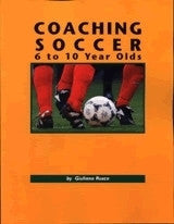 Coaching 6-10 year Olds - Soccer Book
