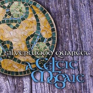 A Celtic Mosaic CD (Silverwood Quartet) - FLUTISTRY BOSTON