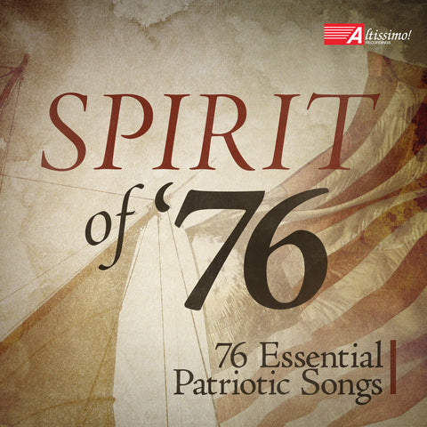 Spirit of '76 - 76 Essential Patriotic Songs