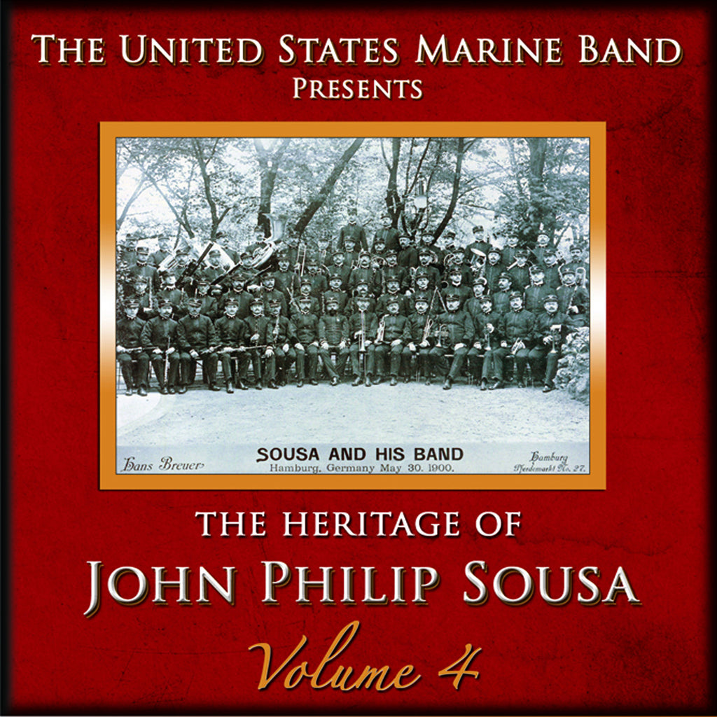 The Heritage of John Philip Sousa: Volume 4
