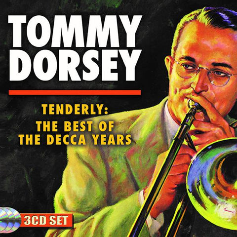 Tommy Dorsey: The Best of the Decca Yrs 3-CD Set