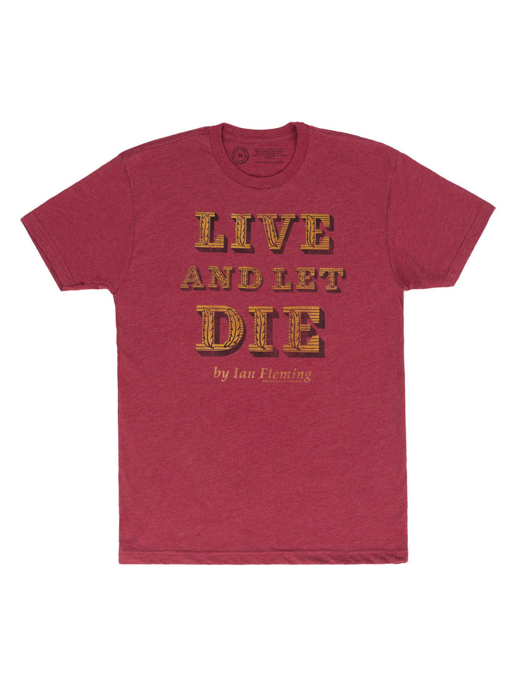 Live and Let Die Unisex T-Shirt