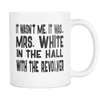 It Wasn't Me, It Was... Mrs. White In The Hall With The Revolver 11oz Mug, Clue Board Game Mug, Board Game Geek Gift - Agile Expressions