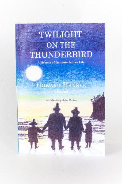 Twilight on the Thunderbird, A Memoir of Quileute Indian Life