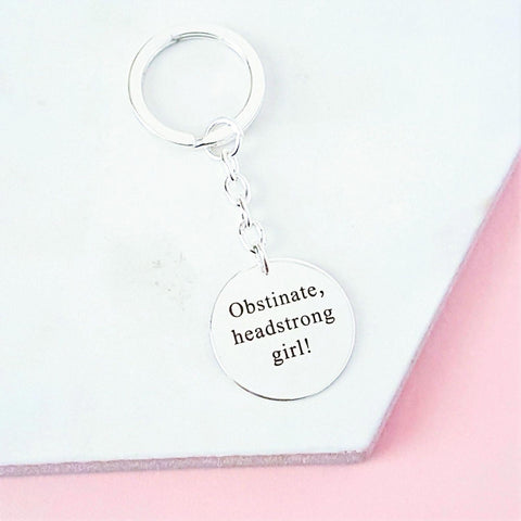 Keyring - Jane Austen - Pride & Prejudice - Obstinate Headstrong Girl!-keyring-Book Lover Gifts
