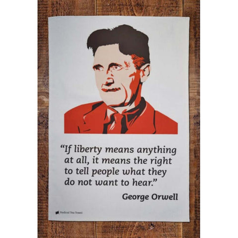 Tea Towel - Radical - George Orwell