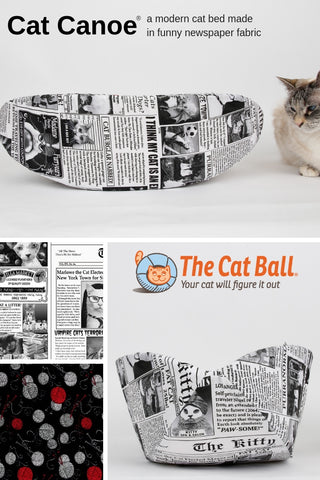 The Cat Canoe is a modern cat bed. We've used a funny newspaper print fabric for the shel and lined it with balls of yarn fabric, so we've basically used everything that cats love.  Our innovative pet bed is made with flexible foam panels, so your cat or small dog can sleep in different positions. Made in the USA