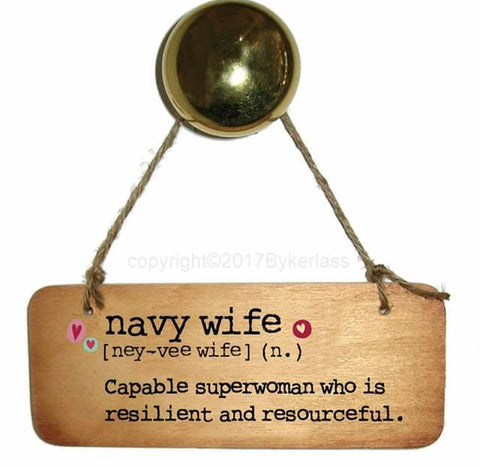 Military Wives - Navy, Army, RAF etc  - Fab Wooden Sign - RWS1