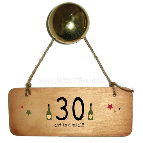 30, 40, 50 etc ......... and In Denial Fab Wooden Sign - RWS1