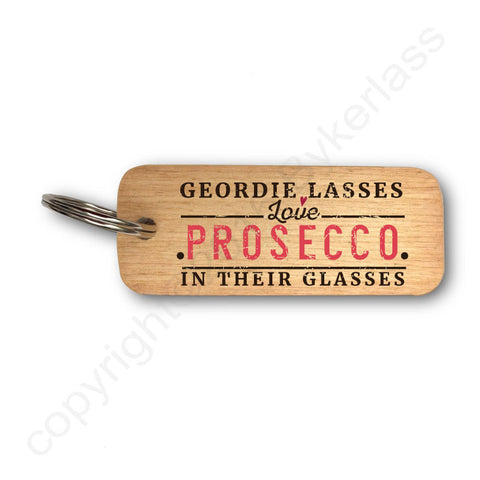 Geordie Lasses Love Prosecco In Their Glasses Wooden Keyring - RWKR1
