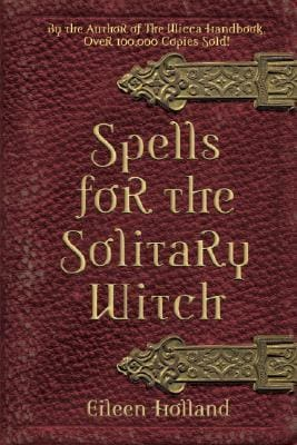 Spells For The Solitary Witch By Eileen Holland - The Moonlight Shop