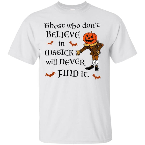Those Who Dont Believe In Magick Shirt - The Moonlight Shop
