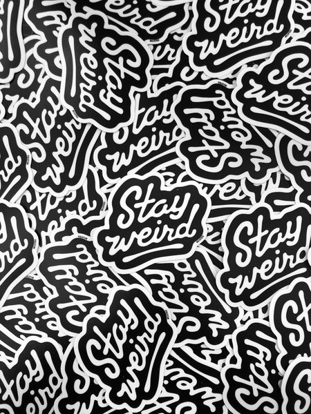 Stay Weird Sticker